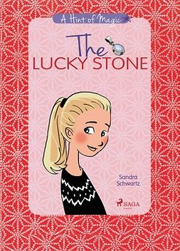 Schwartz, Sandra - A Hint of Magic 1: The Lucky Stone, ebook