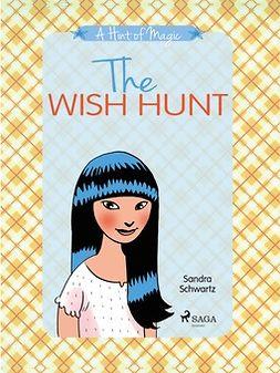 Schwartz, Sandra - A Hint of Magic 2: The Wish Hunt, e-bok