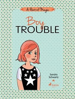 Schwartz, Sandra - A Hint of Magic 3: Boy Trouble, ebook