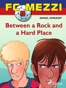 Zimakoff, Daniel - FC Mezzi 8: Between a Rock and a Hard Place, ebook