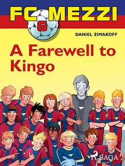 Zimakoff, Daniel - FC Mezzi 6: A Farewell to Kingo, ebook