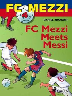 Zimakoff, Daniel - FC Mezzi 4: FC Mezzi Meets Messi, ebook