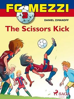 Zimakoff, Daniel - FC Mezzi 3: The Scissors Kick, ebook