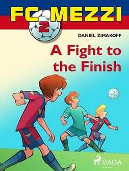 Zimakoff, Daniel - FC Mezzi 2: A Fight to the Finish, ebook