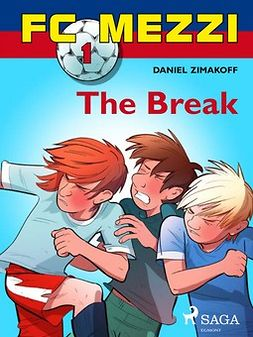 Zimakoff, Daniel - FC Mezzi 1: The Break, ebook