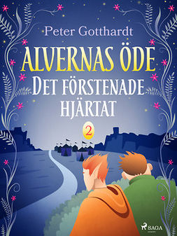 Gotthardt, Peter - Alvernas öde 2: Det förstenade hjärtat, ebook