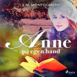 Montgomery, Lucy Maud - Anne på egen hand, äänikirja
