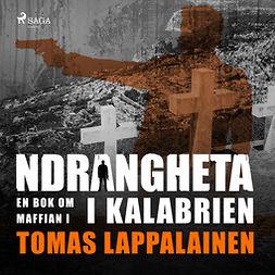 Lappalainen, Tomas - Ndrangheta - en bok om maffian i Kalabrien, äänikirja