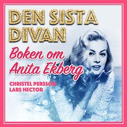 Hector, Lars - Den sista divan - boken om Anita Ekberg, audiobook