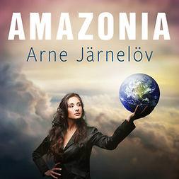 Jernelöv, Arne - Amazonia, audiobook