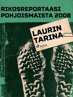 - Rikosreportaasi Pohjoismaista 2008: Laurin tarina, e-kirja