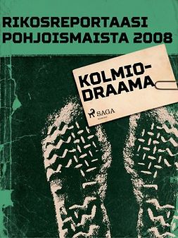- Rikosreportaasi Pohjoismaista 2008: Kolmiodraama, ebook