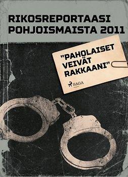 """- Rikosreportaasi pohjoismaista 2011: """"Paholaiset veivät rakkaani"""", e-kirja"""