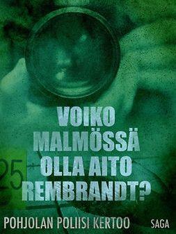 Voiko Malmössä olla aito Rembrandt?
