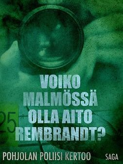 - Voiko Malmössä olla aito Rembrandt?, e-bok