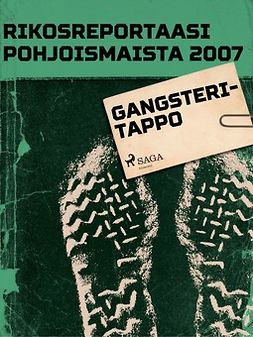 - Rikosreportaasi Pohjoismaista 2007: Gangsteritappo, ebook