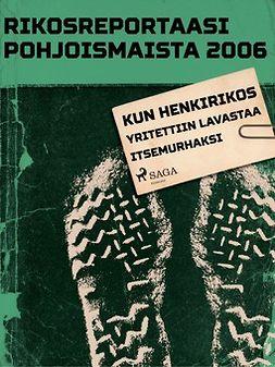 - Rikosreportaasi Pohjoismaista 2006: Kun henkirikos yritettiin lavastaa itsemurhaksi, e-kirja
