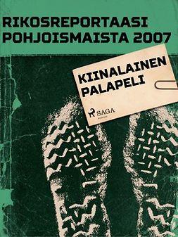 - Rikosreportaasi Pohjoismaista 2007: Kiinalainen palapeli, ebook