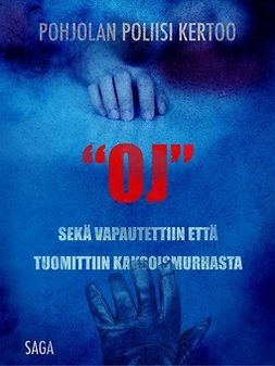 """- """"OJ"""" sekä vapautettiin että tuomittiin kaksoismurhasta, ebook"""