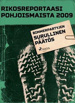 - Rikosreportaasi Pohjoismaista 2009: Bimmerpartyjen surullinen päätös, ebook