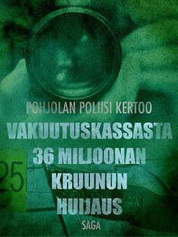 - Vakuutuskassasta 36 miljoonan kruunun huijaus, e-kirja