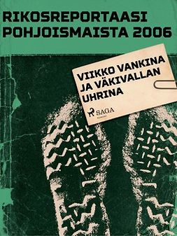 - Rikosreportaasi pohjoismaista 2006: Viikko vankina ja väkivallan uhrina, e-kirja