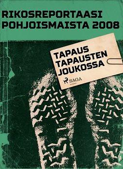 - Rikosreportaasi Pohjoismaista 2008: Tapaus tapausten joukossa, e-kirja