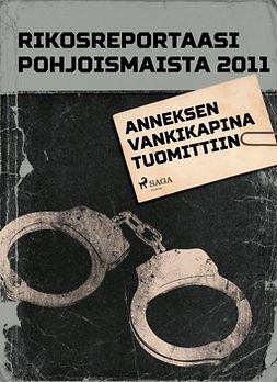 - Rikosreportaasi pohjoismaista 2011: Anneksen vankikapina, ebook
