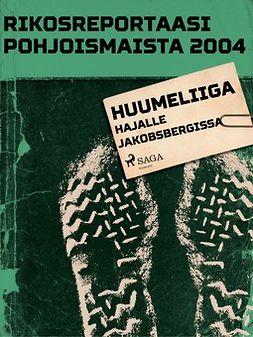 - Rikosreportaasi pohjoismaista 2004: Huumeliiga hajalle Jakobsbergissa, e-kirja