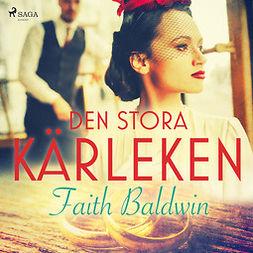 Baldwin, Faith - Den stora kärleken, audiobook