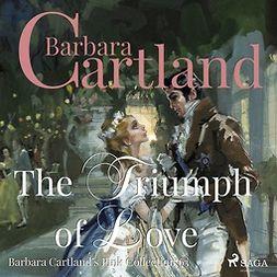Cartland, Barbara - The Triumph of Love, audiobook