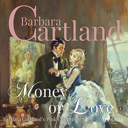 Cartland, Barbara - Money or Love (Barbara Cartland s Pink Collection 72), audiobook
