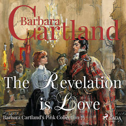 Cartland, Barbara - The Revelation is Love (Barbara Cartland s Pink Collection 73), audiobook