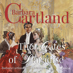Cartland, Barbara - The Gates of Paradise (Barbara Cartland s Pink Collection 77), äänikirja
