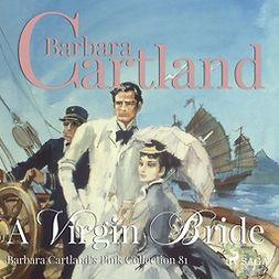 Cartland, Barbara - A Virgin Bride, äänikirja