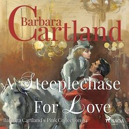 Cartland, Barbara - A Steeplechase for Love, audiobook
