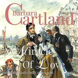 Cartland, Barbara - A Miracle of Love, audiobook