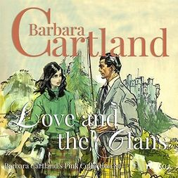 Cartland, Barbara - Love and the Clans, audiobook