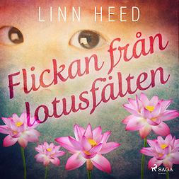 Heed, Linn - Flickan från Lotusfälten, audiobook