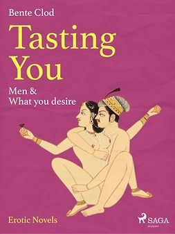 Clod, Bente - Tasting You: Men & What you desire, ebook