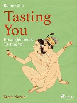 Clod, Bente - Tasting You: Entanglement & Tasting you, ebook