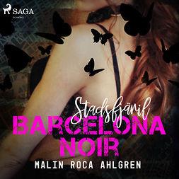 Ahlgren, Malin Roca - Stadsfjäril: Barcelona Noir, audiobook