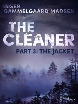 Madsen, Inger Gammelgaard - The Cleaner 3: The Jacket, ebook