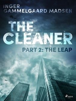 Madsen, Inger Gammelgaard - The Cleaner 2: The Leap, ebook