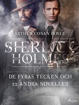 Doyle, Sir Arthur Conan - De fyras tecken och 12 andra noveller, ebook