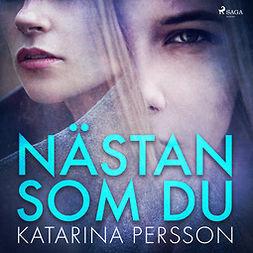 Persson, Katarina - Nästan som du, audiobook