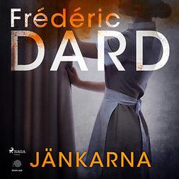 Dard, Frédéric - Jänkarna, audiobook