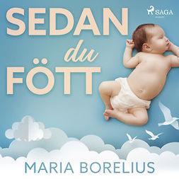Borelius, Maria - Sedan du fött, äänikirja