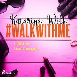 Wilk, Katarina - #walkwithme, äänikirja