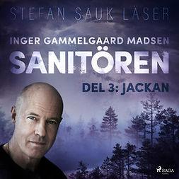 Madsen, Inger Gammelgaard - Sanitören 3: Jackan, audiobook